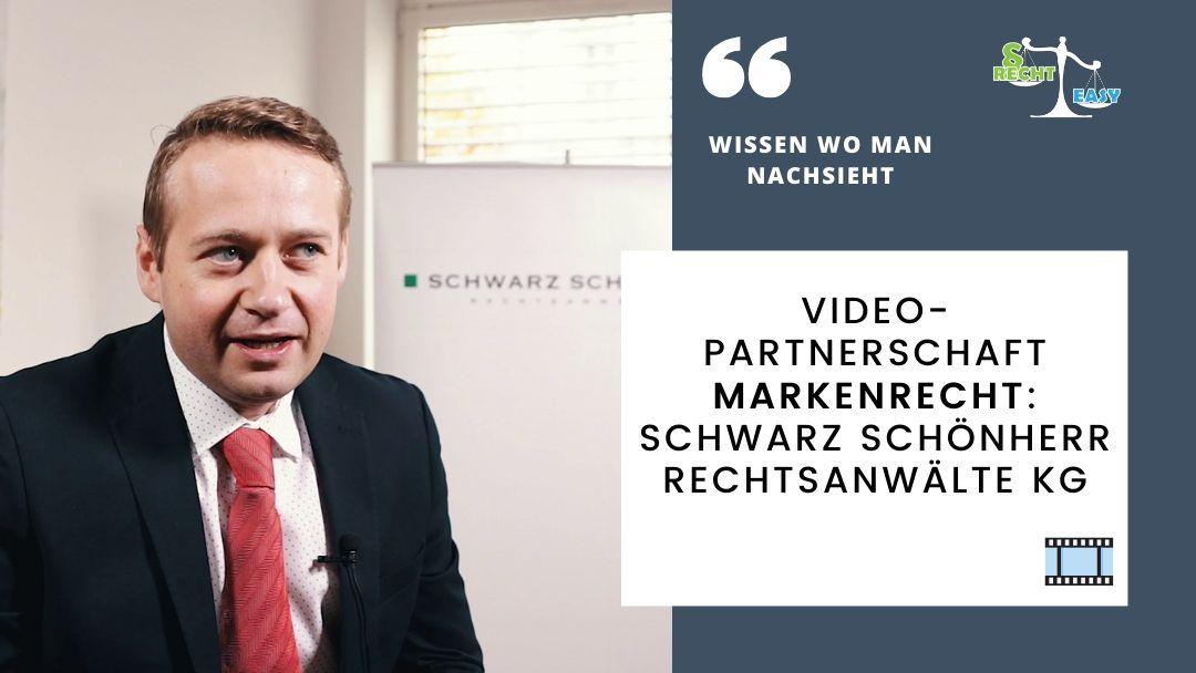 Neue Videopartnerschaft für Markenrecht: Schwarz Schönherr Rechtsanwälte KG