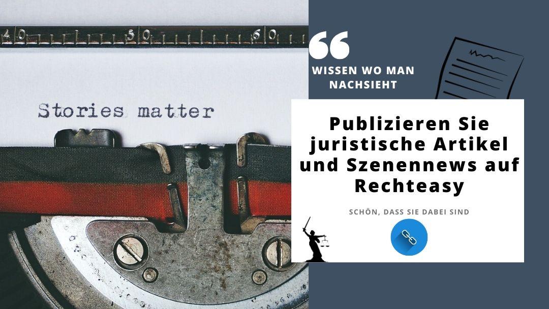 Neu: Publizieren Sie juristische Artikel & Szenennews auf RechtEasy.at