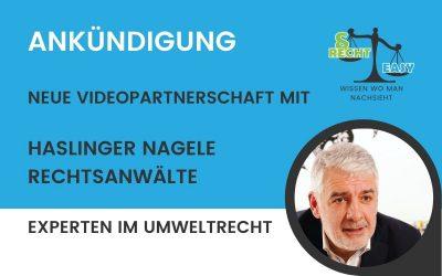 Neue Videopartnerschaft für Umweltrecht: Haslinger / Nagele Rechtsanwälte GmbH