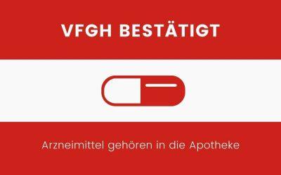 VfGH-Entscheid bestätigt: Arzneimittel gehören in die Apotheke